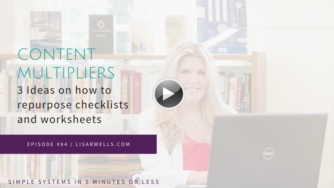 #84: Repurposing Checklists and Worksheets
